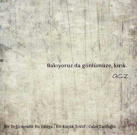 Bakıyoruz da gönlümüze, kırık. - Cahit Zarifoğlu / Bir Değirmendir Bu Dünya #sözler #anlamlısözler #güzelsözler #manalısözler #özlüsözler #alıntı #alıntılar #alıntıdır #alıntısözler