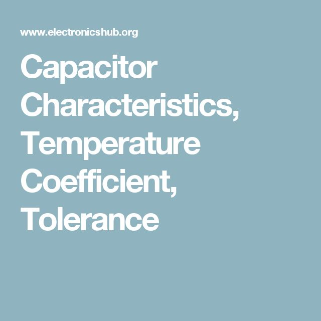 Capacitor Characteristics, Temperature Coefficient, Tolerance