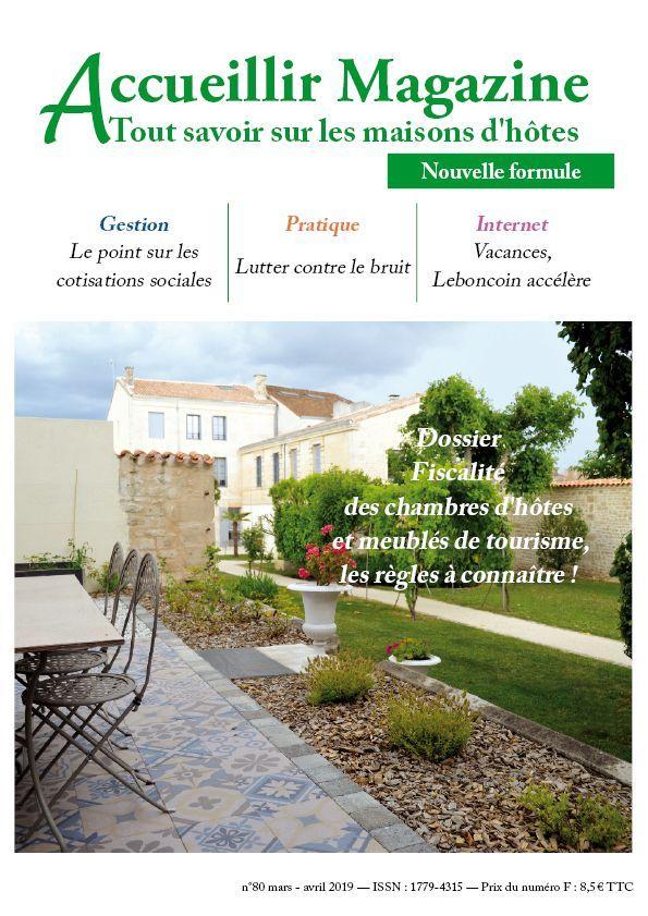 Le Numero 80 Mars Avril 2019 Acheter Les Numeros D Accueillir Magazine Maison D Hotes Construire Cabane Le Bon Coin Immobilier