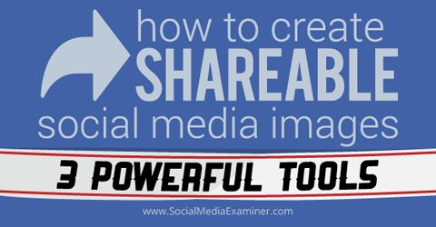 3 tools to create social media images | Do you include sharable images with your articles and updates? Can you create them yourself, or do you think you lack design skills? It doesn't make sense to hire a graphic designer every time you need an image. In this article I'll show you three online design tools to make your own sharable images–no formal design skills necessary. | #socialmedia #images
