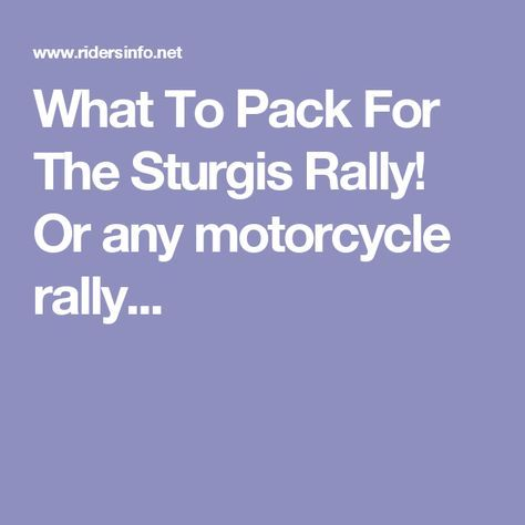 What To Pack For The Sturgis Rally!  Or any motorcycle rally...
