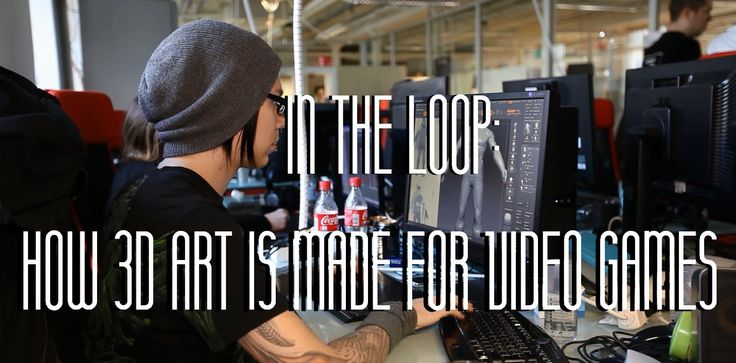 In The Loop - How 3D Models Are Made in Games