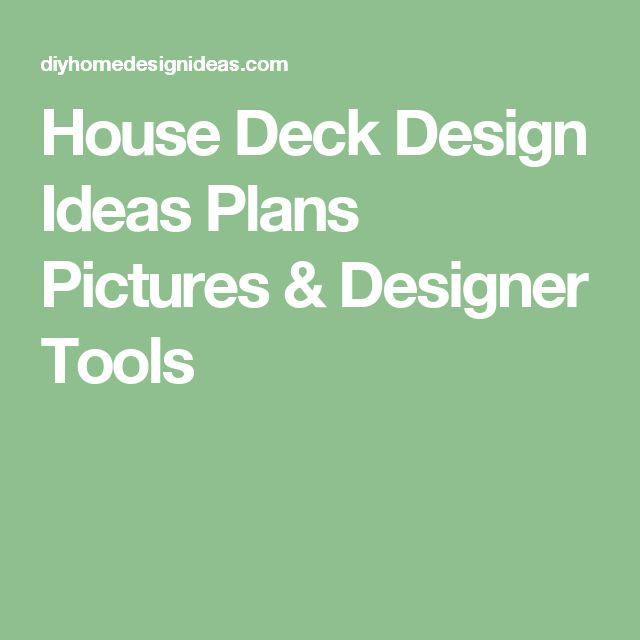 House Deck Design Ideas Plans Pictures & Designer Tools
