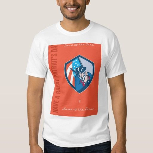 Patriots Day Greeting Card American Patriot Brandi Tshirt. Patriots Day greeting card featuring an illustration of an american patriot with rifle brandishing holding american flag set inside crest shield done in retro style with the words Land of the Free & Home of the Brave, Have A Great Patriot's Day. #illustration #PatriotsDayGreetingCardAmericanPatriotBrandi