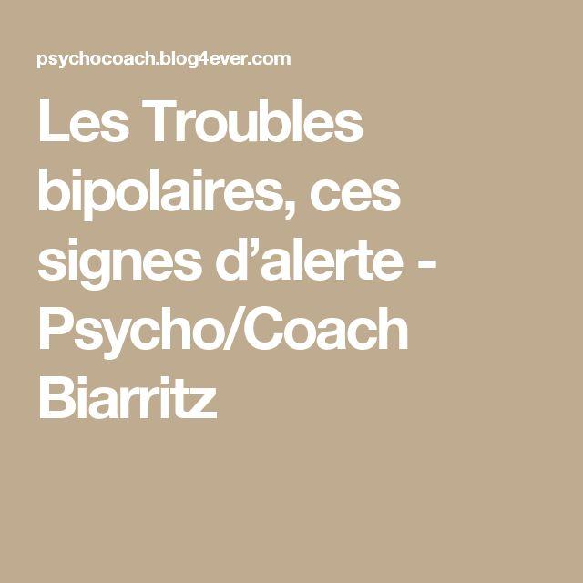 Les Troubles bipolaires, ces signes d'alerte - Psycho/Coach Biarritz