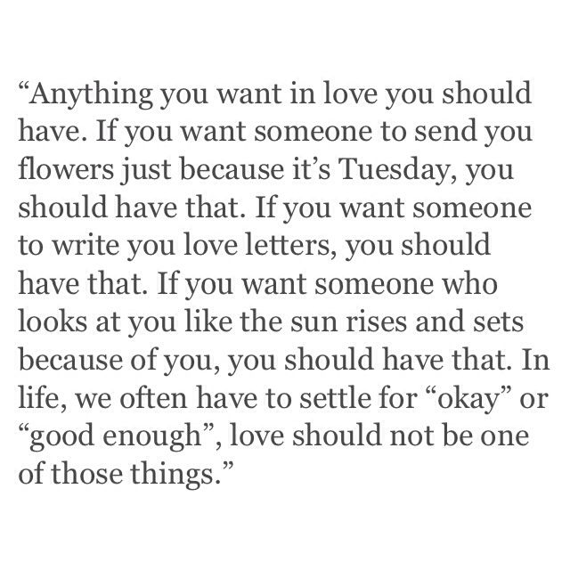 Anything you want in love you should have.  Agree 100%...still amazed at how lucky I have been, in love.♡