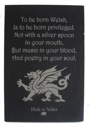 Slate Stand Up Plaque - To Be Born Welsh ( Dragon) - Welsh Gifts.  One of my favorite poems from one of my favorite online shops. :-)
