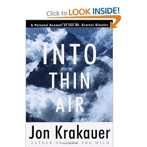 Into Thin Air: A Personal Account of the Mount Everest Disaster .......... If you want to sit on the edge of your seat, feel frozen from head to toe, and pull for the underdogs . . . then this is a book worth reading.  Krakauer is a beautiful writer . . . and a great storyteller.