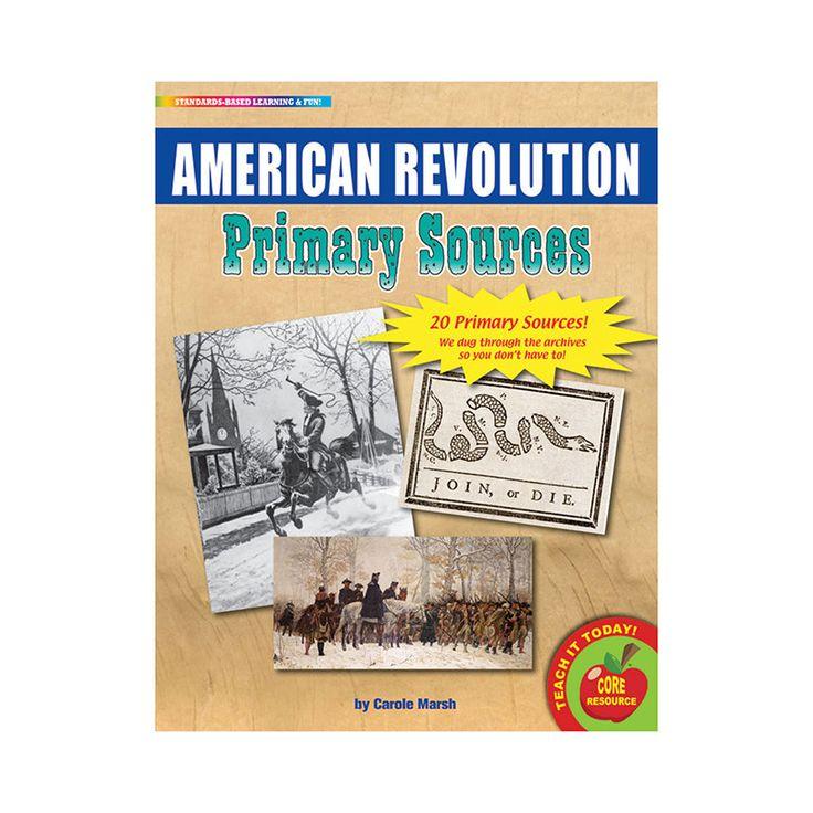 PRIMARY SOURCES AMERICAN REVOLUTION