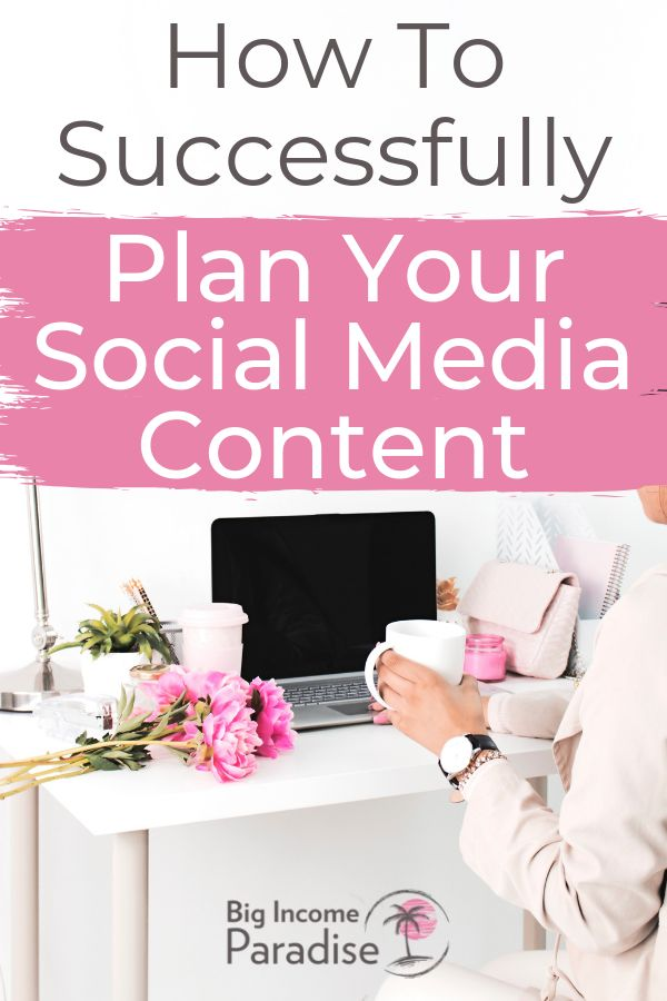 How To Successfully Plan Your Social Media Content