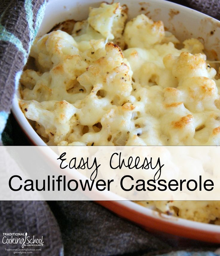 Easy Cheesy Cauliflower Casserole | Are you avoiding white potatoes? Will you miss the potato casseroles that are so typical of holiday meals? Try this versatile, tried-and-true family recipe! | TraditionalCookingSchool.com