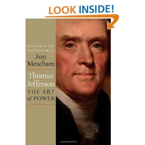 Thomas Jefferson: The Art of Power: Jon Meacham: 9781400067664: Amazon.com: Books