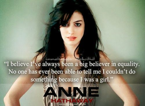 Anne Hathaway quote on equality…<3k<3