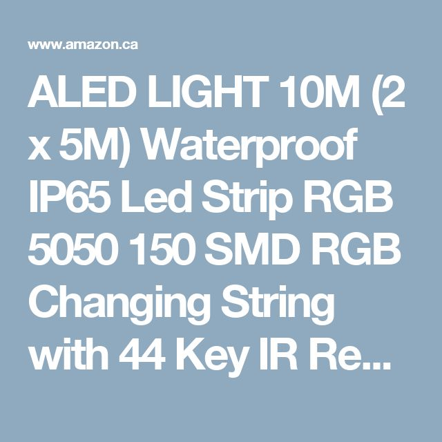 ALED LIGHT 10M (2 x 5M) Waterproof IP65 Led Strip RGB 5050 150 SMD RGB Changing String with 44 Key IR Remote+Control Box for Home Lighting & Kitchen and Outdoor Decorative(Not include power adapter): Amazon.ca: Electronics