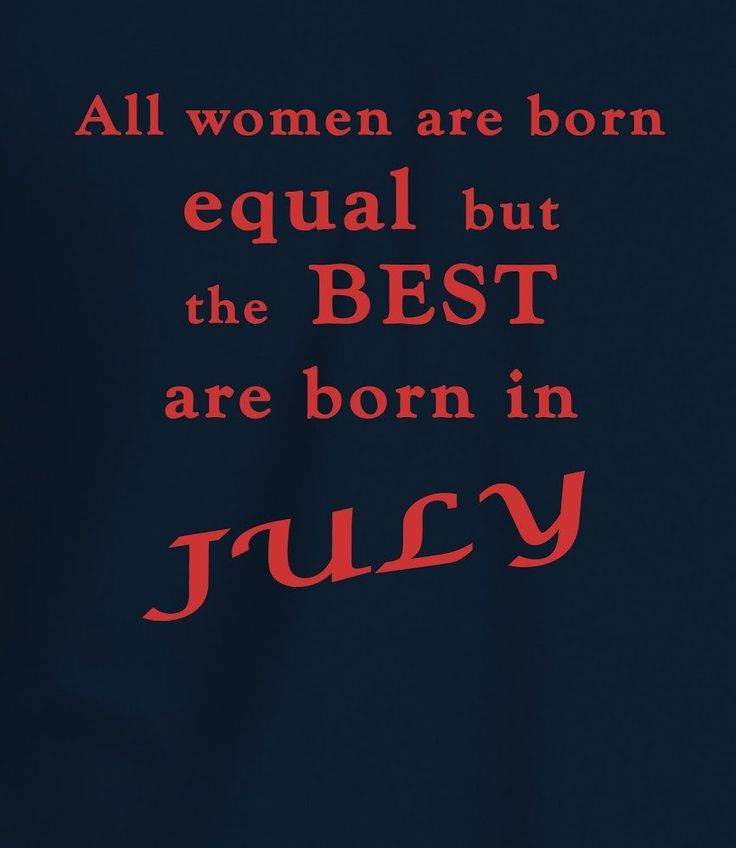 Best Women are Born in July