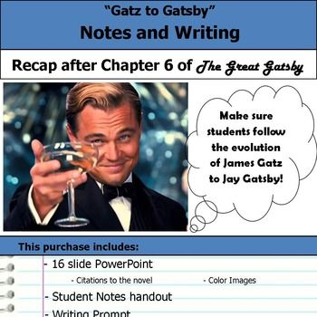 Great Gatsby Chapter 6 Recap.  Focuses on the evolution of James Gatz to Jay Gatsby.  TPT $2