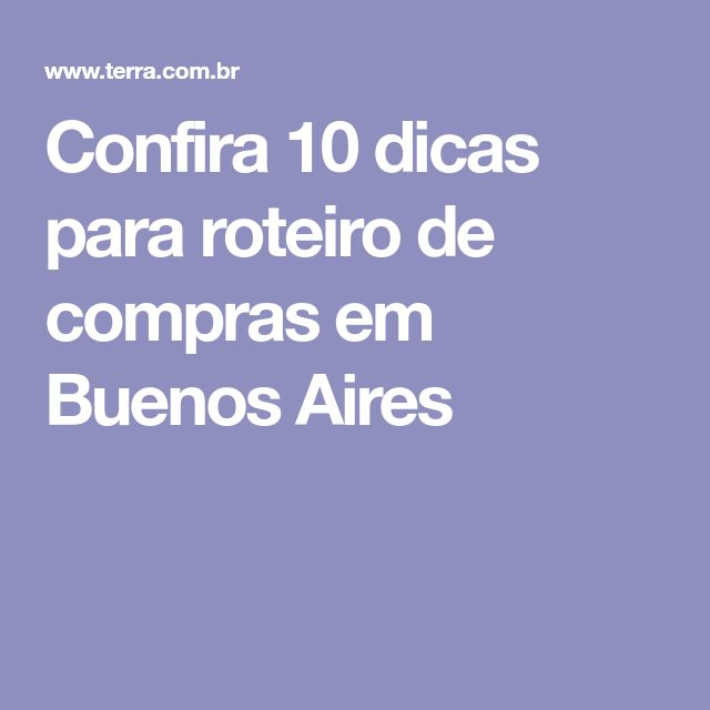 Confira 10 dicas para roteiro de compras em Buenos Aires