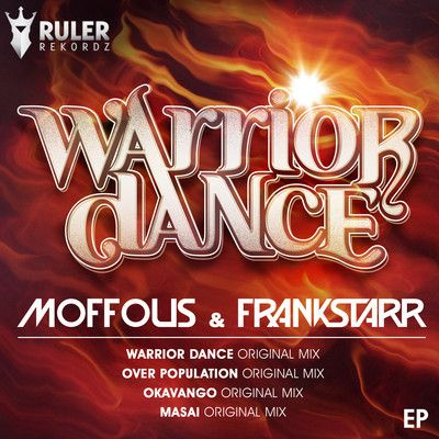 Warrior Dance (Original Mix) - Moffous & Frankstarr