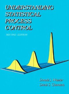 Understanding Statistical Process Control by David S. Chambers. $8.46. Publisher: SPC PRESS (Statistical Process Control); 2nd edition (June 1, 1992). Author: Donald J. Wheeler. 406 pages