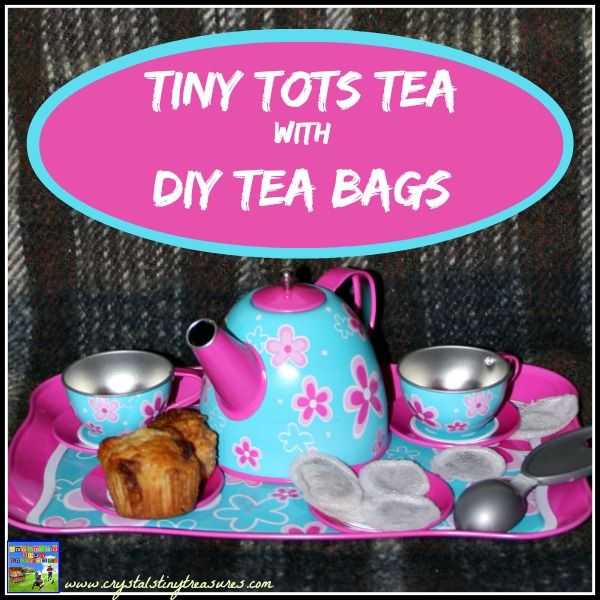 Tiny Tots Tea With DIY Tea Bags by Crystal's Tiny Treasures. This is such a cute idea to make pretend play even more fun for kids!