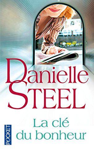 La clé du bonheur de Danielle STEEL
