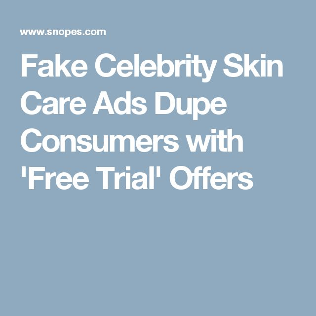 Skin Care Ads: Fake Celebrity Skin Care Ads Dupe Consumers With 'Free