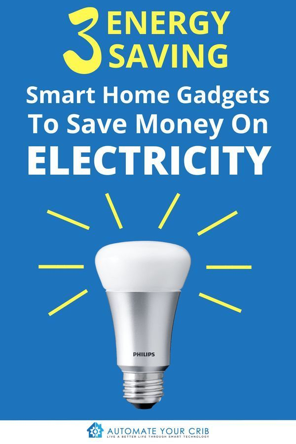 3 Energy Saving Smart Home Gadgets To Save Money On Electricity As A Family We Consume Lot Of From The Kids Our Baking Busine