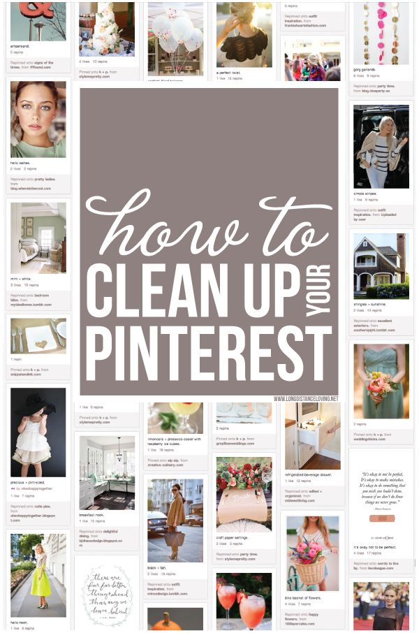 This is veryhelpful.  How to clean up your Pinterest boards-