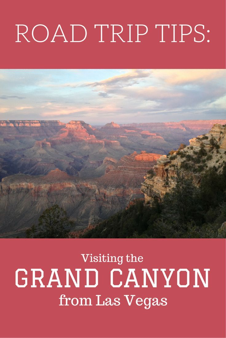 ROAD TRIP TIPS Visting the Grand Canyon from Las Vegas