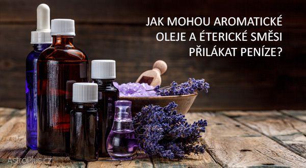 Jak mohou aromatické oleje a éterické směsi přilákat peníze? | AstroPlus.cz