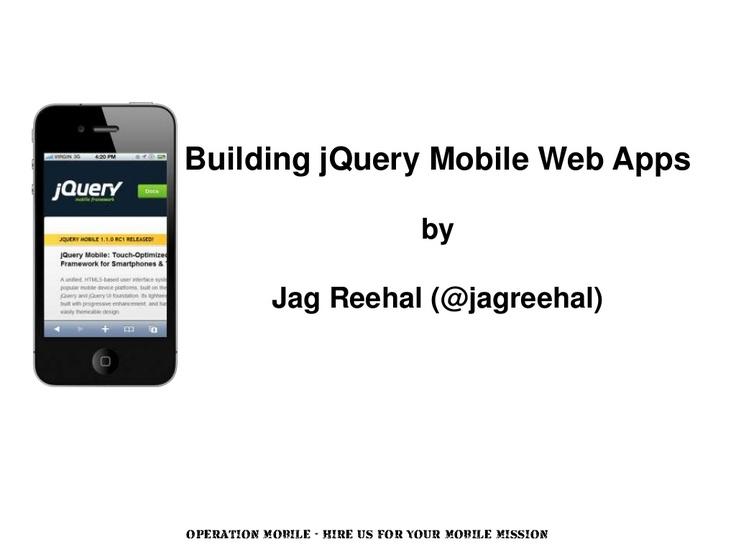 Building jQuery Mobile Web Apps (SlideShare) http://www.slideshare.net/operationmobile/building-jquery-mobile-web-apps