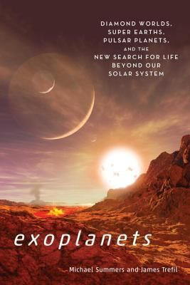 Astronomer Michael Summers and physicist James Trefil explore remarkable recent exoplanet discoveries: planets revolving around pulsars, planets made of diamond, planets that are mostly water, and numerous rogue planets wandering through the emptiness of space.