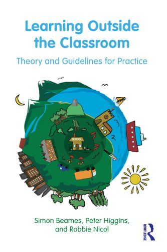 Learning Outside the Classroom: Theory and Guidelines for Practice eBook: Simon Beames, Pete Higgins, Robbie Nicol: Amazon.co.uk: Kindle Store