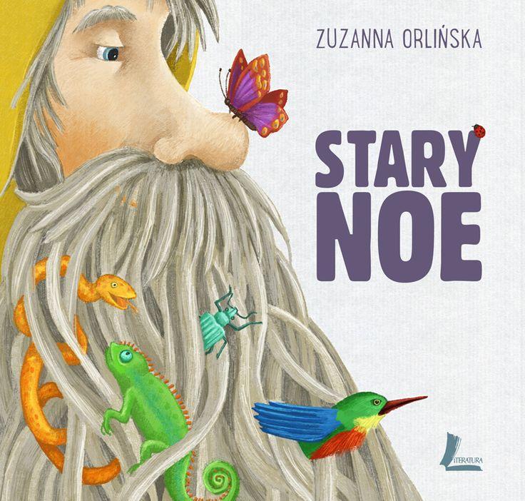 Stary Noe tekst i ilustracje: Zuzanna Orlińska