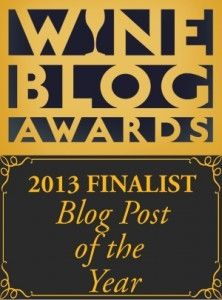This post is a finalist for the 2013 Wine Blog Awards; It's an honor to…