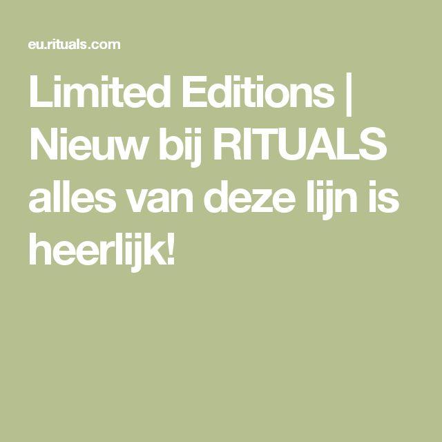 Limited Editions | Nieuw bij RITUALS alles van deze lijn is heerlijk!