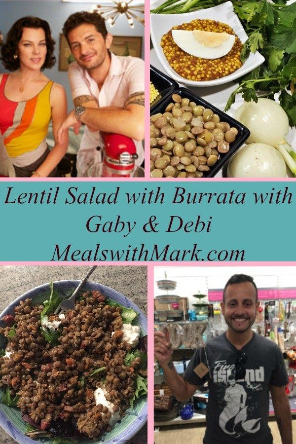 Lentil Salad with Burrata with Gaby and Debi featured on Mealswithmark.com
