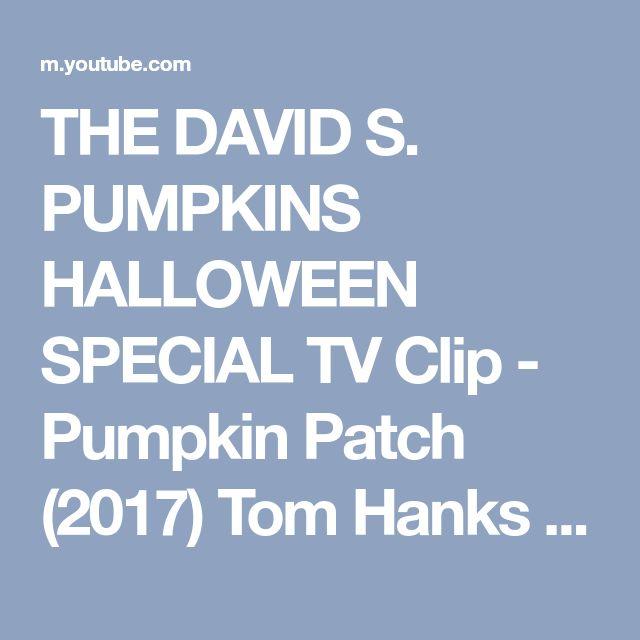 THE DAVID S. PUMPKINS HALLOWEEN SPECIAL TV Clip - Pumpkin Patch (2017) Tom Hanks SNL Animation HD - YouTube