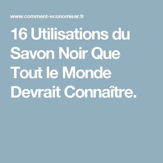 16 Utilisations du Savon Noir Que Tout le Monde Devrait Connaître.