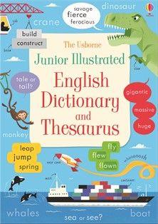 The Usborne Junior Illustrated English Dictionary and Thesaurus