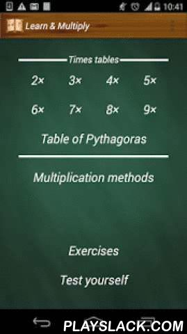 Learn And Multiply (free)  Android App - playslack.com ,  Multiplication table it is easy if you learn it just playing. Do the exercises and memorize the material as you play:- Quiz - all you need is to choose right answers- Puzzle of Pythagoras - rearrange numbers in the table so that it is composed correctly- Snake - old school Snake in a new format. Eat correct answers to win points while the game is gathering speed to crank up your mind!The application created for children and adults and