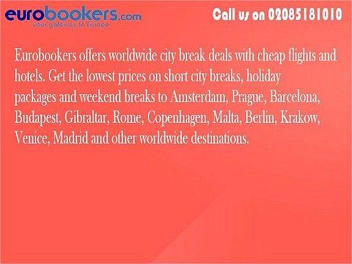 Cheap European City Breaks & Book Now With Eurobookers.com Slideshow slideshow