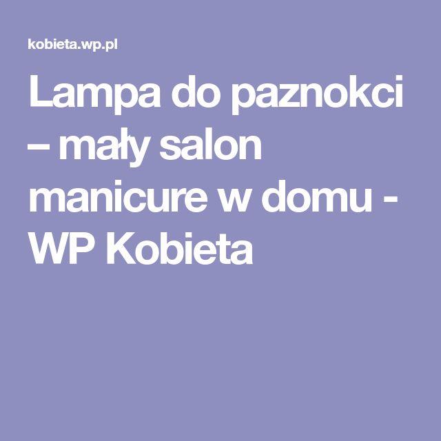 Lampa do paznokci – mały salon manicure w domu - WP Kobieta