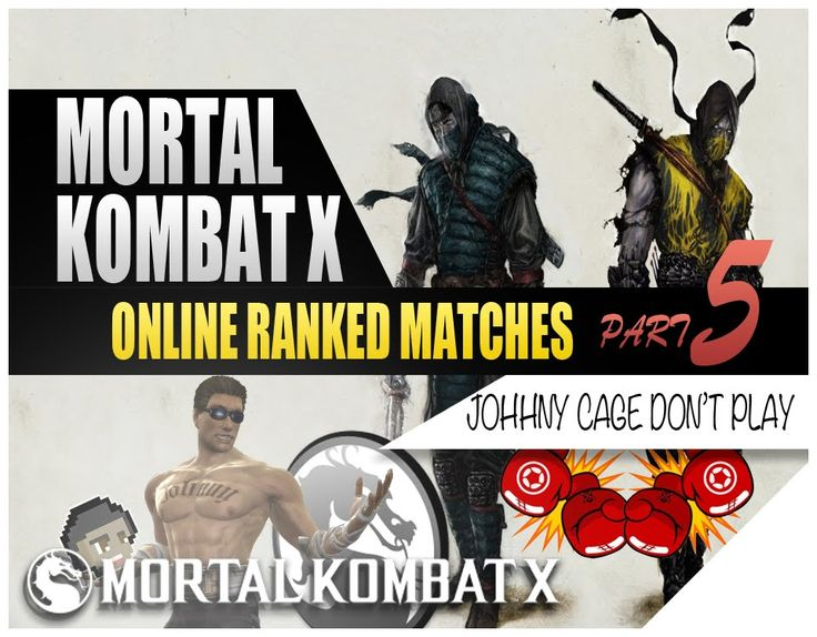 Mortal Kombat X Online Ranked Matches Johnny Cage Don't Play (MKX Online...