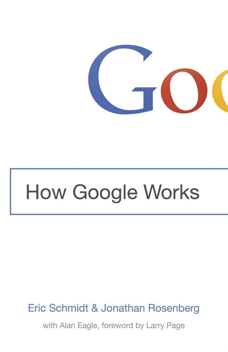 How Google Works by Eric Schmidt: