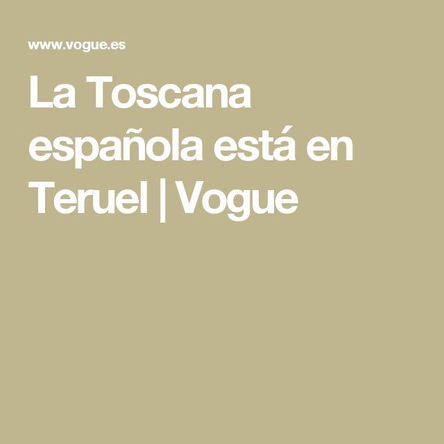 La Toscana española está en Teruel | Vogue