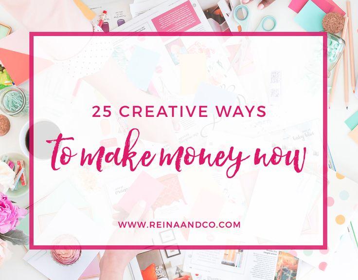 25 Creative Ways to Make Money Now