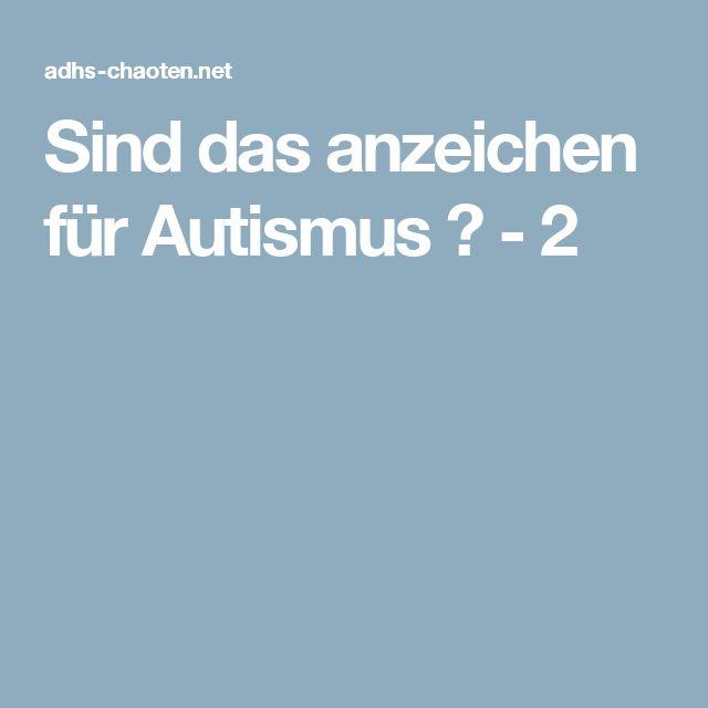 Sind das anzeichen für Autismus ? - 2