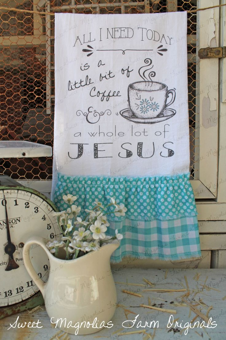 "Flour Sack Kitchen Towel... Farmhouse Cottage Chic Country Style Ruffles ""All I Need Today is a little bit of Coffee..."" by SweetMagnoliasFarm on Etsy https://www.etsy.com/listing/219449293/flour-sack-kitchen-towel-farmhouse"
