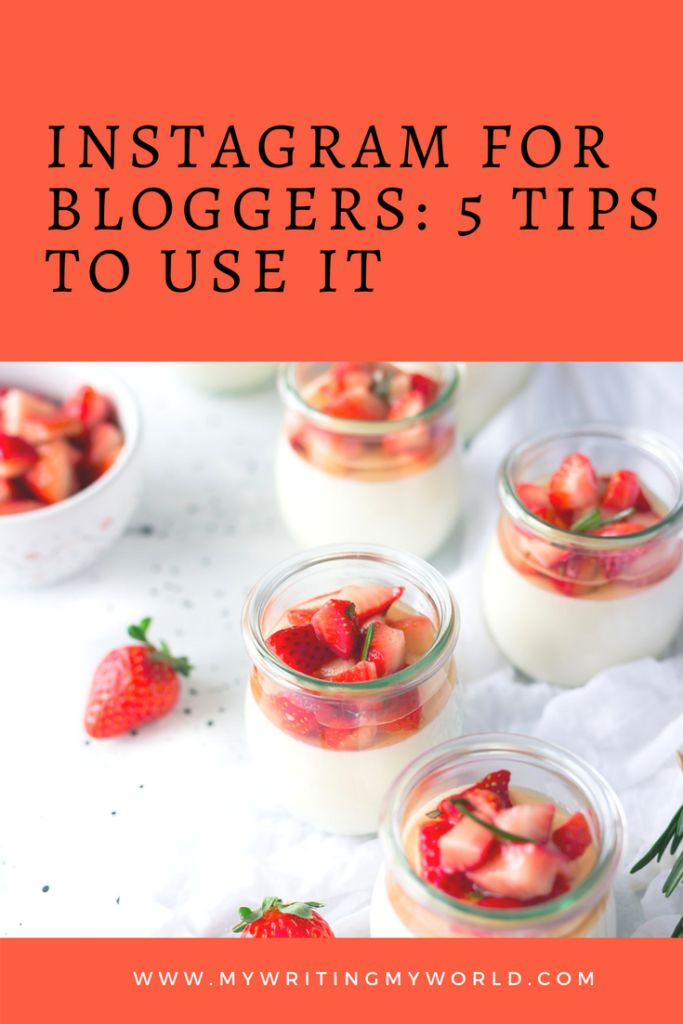 Instagram for Bloggers: 5 Tips to Use It